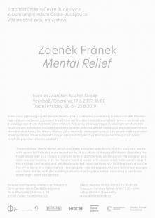 Zdeněk Fránek : Mental Relief - výstava v DUČB