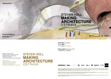 Steven Holl. Making Architecture - výstava v Ostravě