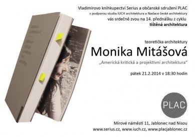 Monika Mitášová: Americká kritická a projektivní architektura