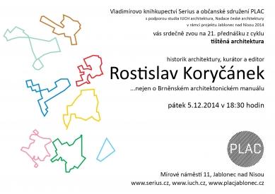 Tištěná architektura: Rostislav Koryčánek