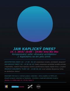 Jan Kaplický dnes? - pozvánka na komponovaný večer 2015