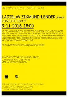Středy na AVU - Ladislav Zikmund-Lender : Vzpříčené obrazy
