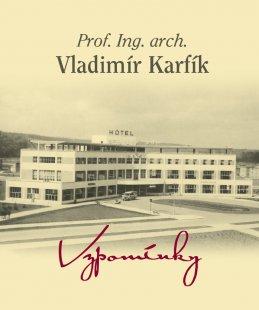 Vladimír Karfík: Vzpomínky - 2. rozšířené vydání