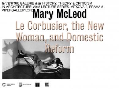 Mary McLeod: Le Corbusier, the New Woman, and Domestic Reform - Pozvánka na přednášku