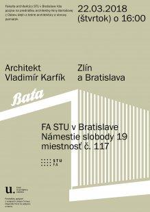 Architekt Vladimír Karfík - Zlín a Bratislava