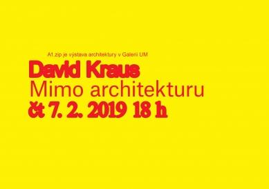 David Kraus : Mimo architekturu