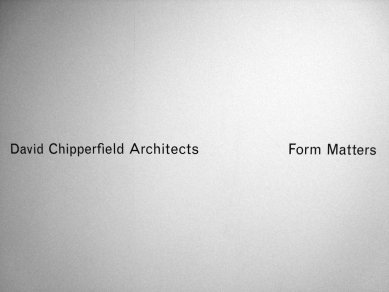 David Chipperfield: Form Matters - foto: Rasto Udzan